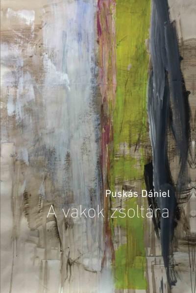 Puskás Dániel - A vakok zsoltára