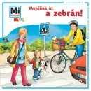 Monika Ehrenreich - Sabine Schuck - Menjünk át a zebrán!