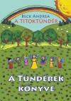 Beck Andrea - A Titokt�nd�r - A T�nd�rek K�nyve
