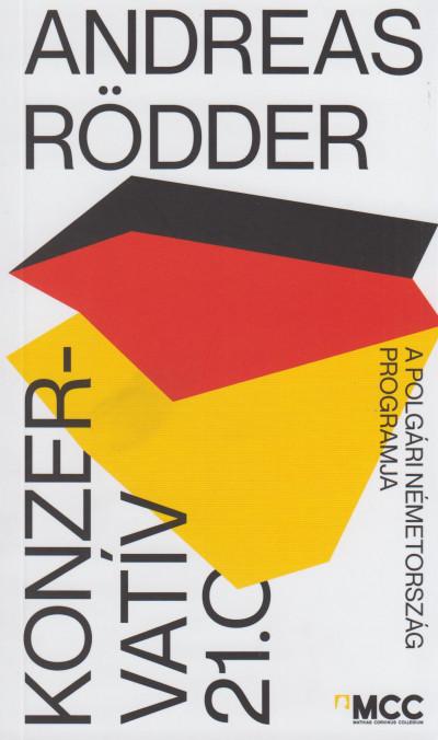 Andreas Rödder - Konzervatív 21.0