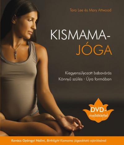 Mary Attwood - Tara Lee - Kismamajóga - DVD-melléklettel