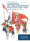 Somogyi Gy�z� - Warriors of the Hungarian Frontier 1526-1686 - V�gv�ri vit�zek 1526-1686