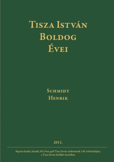 Schmidt Henrik - Tisza István boldog évei