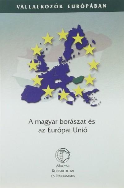 Horváth Csaba - Mikulás Ildikó - A magyar borászat és az Európai Unió