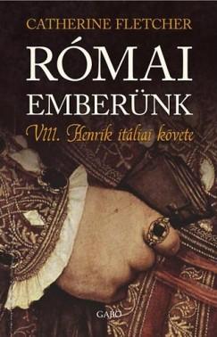 RÓMAI EMBERÜNK - VIII. HENRIK ITÁLIAI KÖVETE