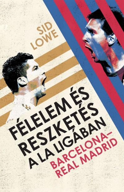 Sid Lowe - Félelem és reszketés a La Ligában