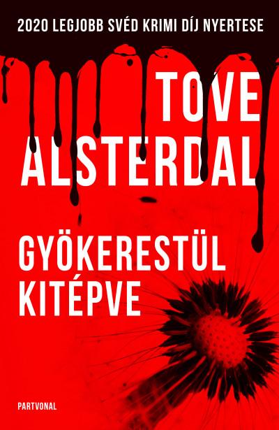 Tove Alsterdal - Gyökerestül kitépve