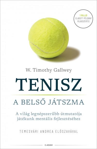 W. Timothy Gallwey - Tenisz - A belső játszma