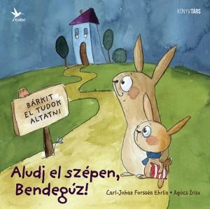 Carl-Johan Forss�n Ehrlin - Aludj el sz�pen, Bendeg�z!