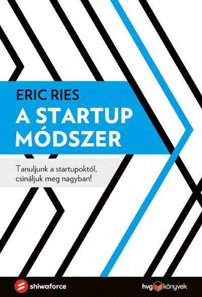 Eric Ries - A startup módszer