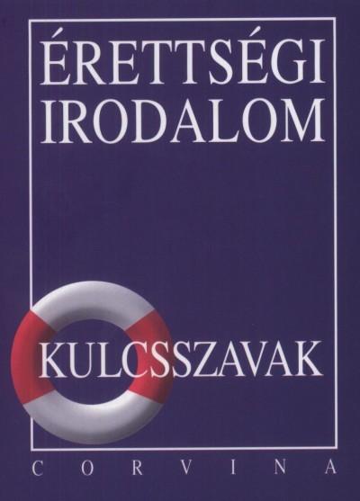Kiss Judit - Érettségi irodalom - Kulcsszavak