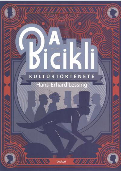 Hans-Erhard Lessing - A bicikli kultúrtörténete