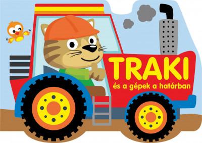 Nagy Emese  (Szerk.) - Traki és a gépek a határban
