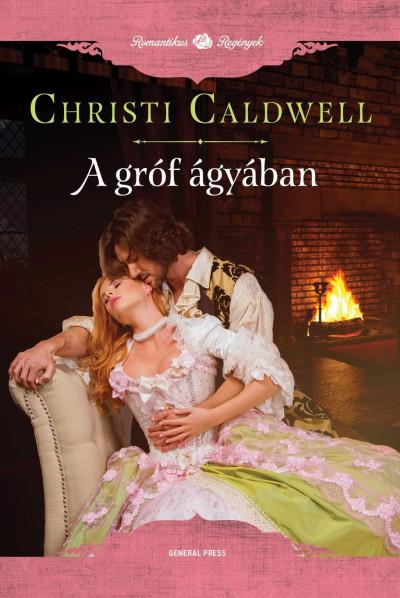 Christi Caldwell - A gróf ágyában