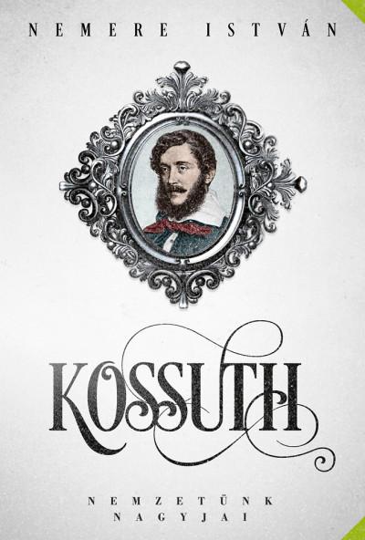 Nemere István - Békési József  (Szerk.) - Kossuth