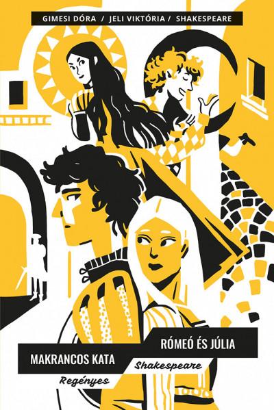 Gimesi Dóra - Jeli Viktória - William Shakespeare - Makrancos Kata; Rómeó és Júlia