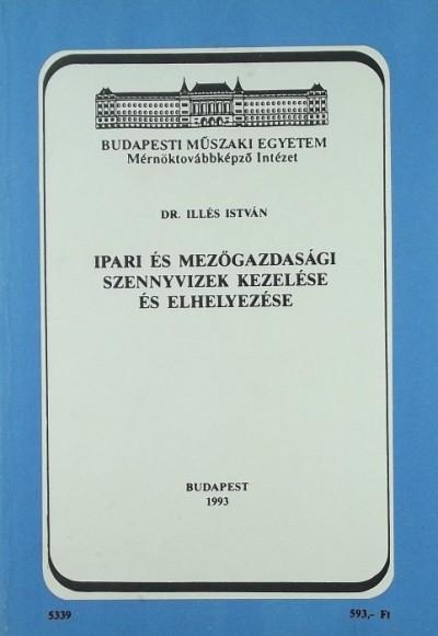 Dr. Illés István - Ipari és mezőgazdasági szennyvizek kezelése és elhelyezése
