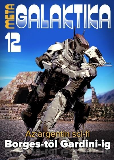 Németh Attila  (Szerk.) - MetaGalaktika 12 - Argentína, az ezüst és a tűz földje