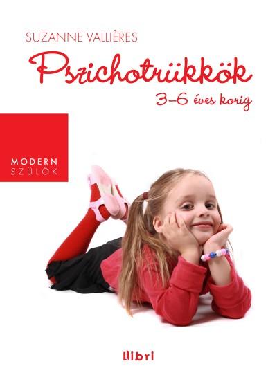 Susanne Valliéres - Pszichotrükkök 3-6 éves korig