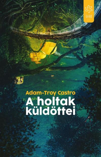 Adam-Troy Castro - A holtak küldöttei