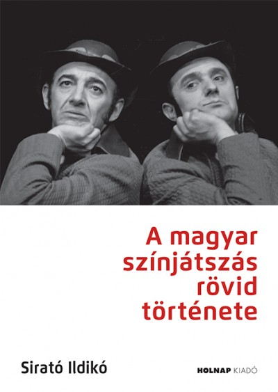 Sirató Ildikó - A magyar színjátszás rövid története