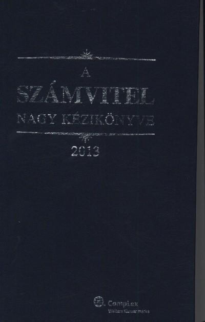 Kardos Péter - Dr. Szakács Imre - Dr. Tóth Mihály - A számvitel nagy kézikönyve 2013