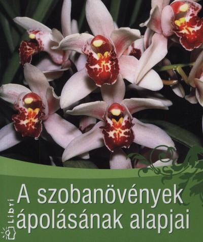 Mauro Fozai - A szobanövények ápolásának alapjai