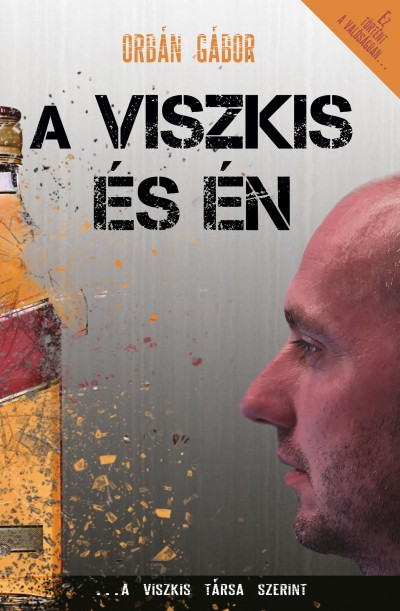 Orbán Gábor - A Viszkis és én