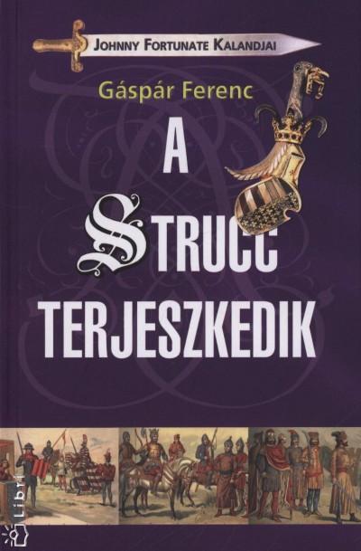 Gáspár Ferenc - A Strucc terjeszkedik