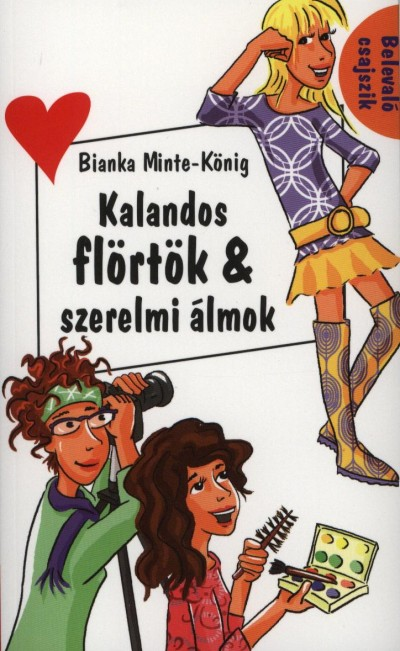 Bianka Minte-König - Kalandos flörtök & szerelmi álmok
