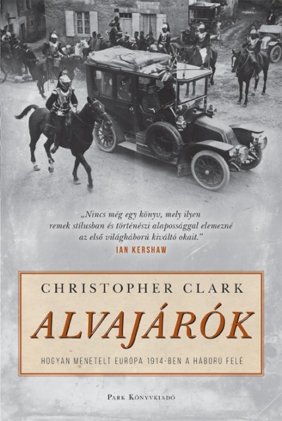 Christopher Clark - Alvajárók