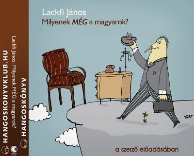 Lackfi János - Lackfi János - Milyenek MÉG a magyarok? - Hangoskönyv