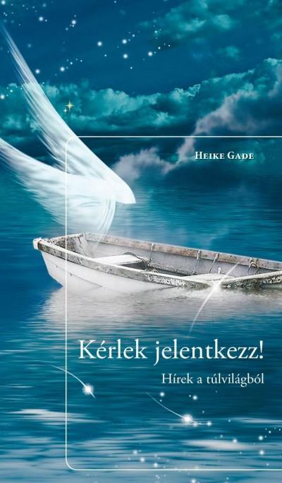 Heike Gade - Kérlek jelentkezz!