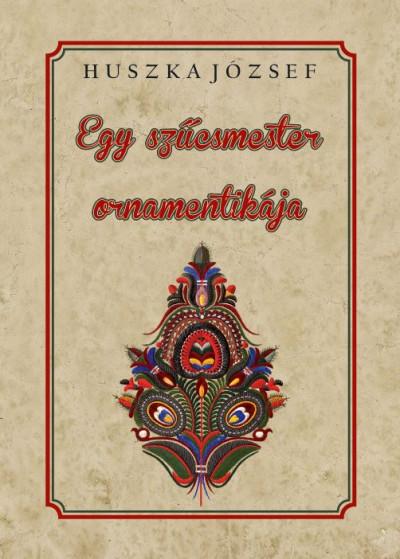 Huszka József - Egy szűcsmester ornamentikája
