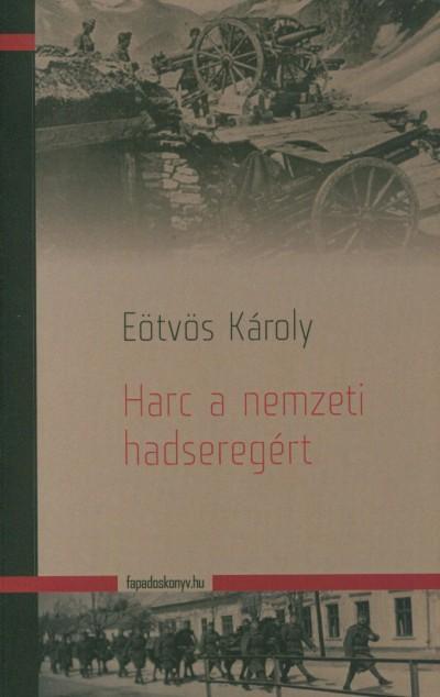 Eötvös Károly - Harc anemzeti hadseregért