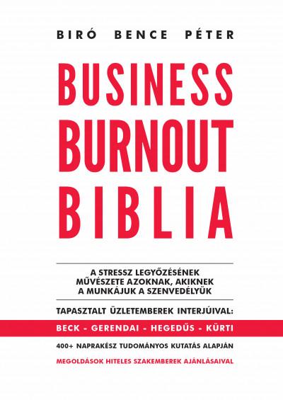 Biró Bence Péter - Business Burnout Biblia