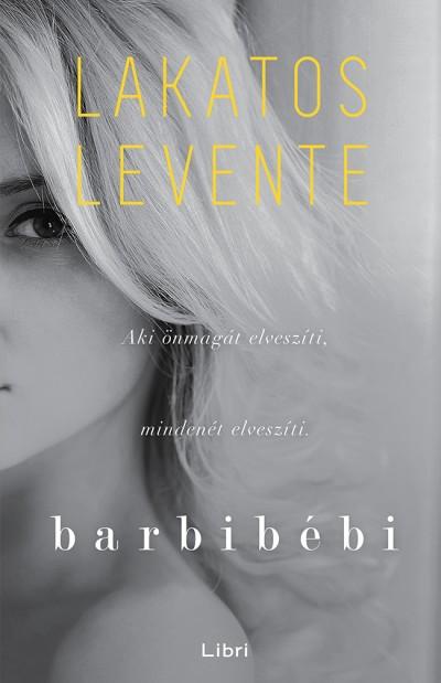 Lakatos Levente - Barbibébi