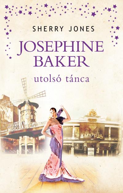 Sherry Jones - Josephine Baker utolsó tánca