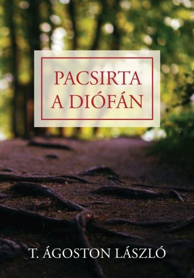 T. Ágoston László - Pacsirta a diófán