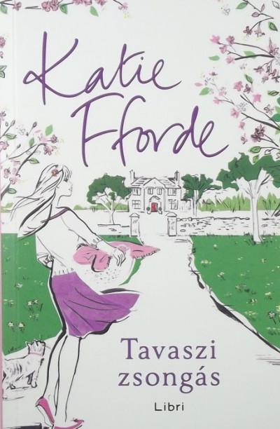 Katie Fforde - Tavaszi zsongás