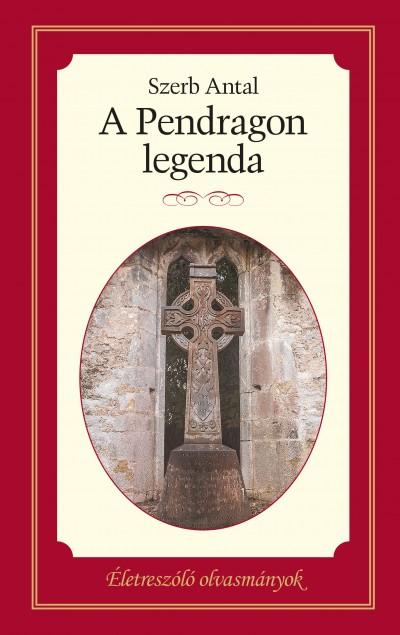 Szerb Antal - A Pendragon legenda
