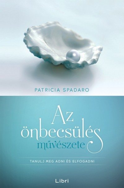 Patricia Spadaro - Az önbecsülés művészete