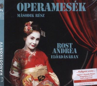 Rost Andrea - Operamesék II. rész - Hangoskönyv (2 CD)