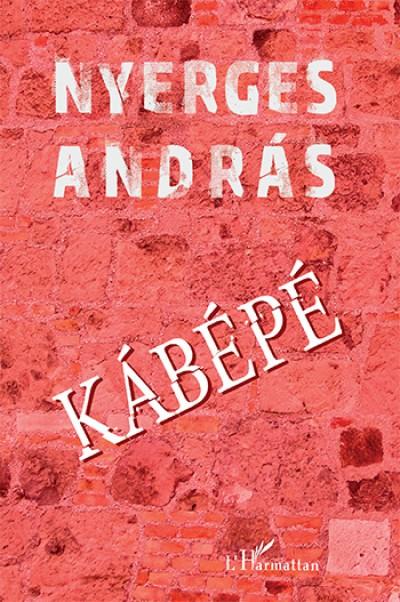 Nyerges András - Kábépé