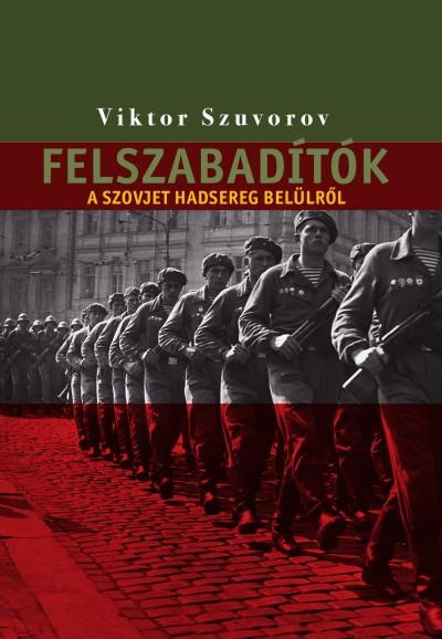 Viktor Szuvorov - Felszabadítók