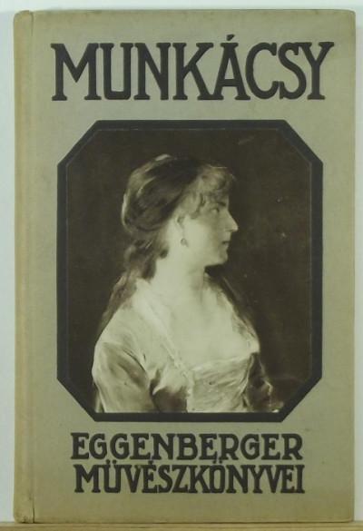 Feleky Géza - Eggenberger művészkönyvei II. - Munkácsy