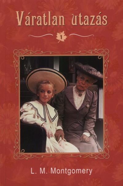 Lucy Maud Montgomery - Váratlan utazás 1