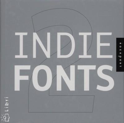 James Grieshaber  (Szerk.) - Richard Kegler  (Szerk.) - Tamye Riggs  (Szerk.) - Indie fonts 2