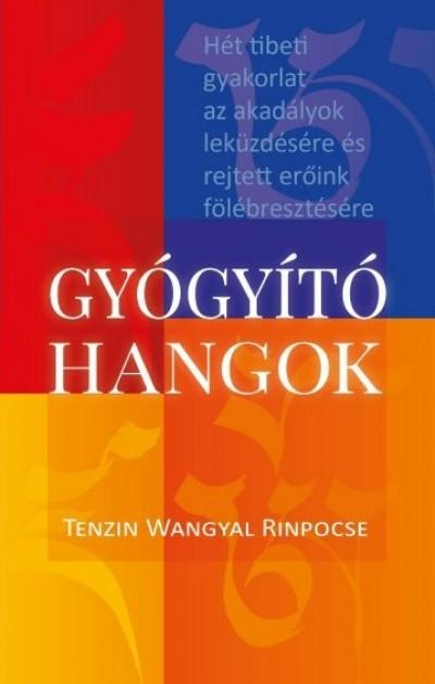 Tenzin Wangyal Rinpocse - Gyógyító hangok