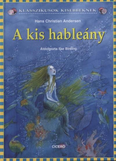 Hans Christian Andersen - A kis hableány